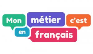 """Websérie documentaire """"Mon métier, c'est en français"""""""